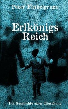 Erlkönigs Reich - Finkelgruen, Peter