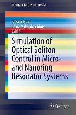 Simulation of Optical Soliton Control in Micro- and Nanoring Resonator Systems - Daud, Suzairi;Idrus, Sevia Mahdaliza;Ali, Jalil