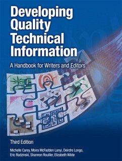 Developing Quality Technical Information (eBook, PDF) - Carey, Michelle; Lanyi, Moira Mcfadden; Longo, Deirdre; Radzinski, Eric; Rouiller, Shannon; Wilde, Elizabeth