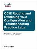 Cisco CCIE Routing and Switching v5.0 Configuration and Troubleshooting Practice Labs Bundle (eBook, PDF)