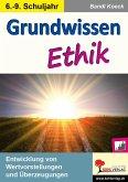 Grundwissen Ethik / Klasse 6-9