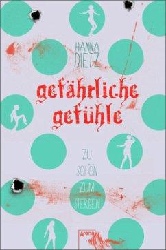 Gefährliche Gefühle / Zu schön zum Sterben Bd.2...