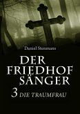 Der Friedhofsänger 3: Die Traumfrau (eBook, ePUB)