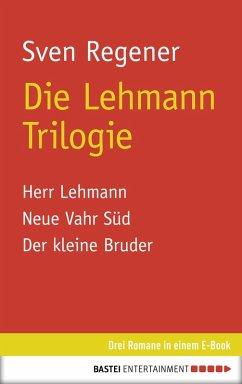 Die Lehmann Trilogie / Frank Lehmann Trilogie Bd.1-3 (eBook, ePUB) - Regener, Sven