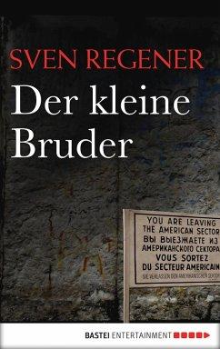 Der kleine Bruder / Frank Lehmann Trilogie Bd.3 (eBook, ePUB) - Regener, Sven