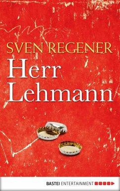 Herr Lehmann / Frank Lehmann Trilogie Bd.1 (eBook, ePUB) - Regener, Sven