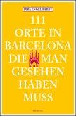 111 Orte in Barcelona, die man gesehen haben muss (Mängelexemplar)
