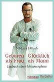Geboren als Frau - Glücklich als Mann (eBook, PDF)