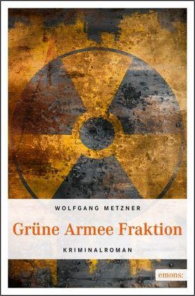 Grüne Armee Fraktion (Mängelexemplar) - Metzner, Wolfgang