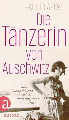 Die Tänzerin von Auschwitz (eBook, ePUB) - Glaser, Paul