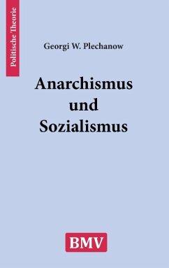 Anarchismus und Sozialismus - Plechanow, Georgi W.