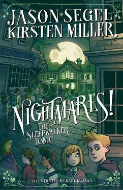 Nightmares! The Sleepwalker Tonic - Segel, Jason; Miller, Kirsten