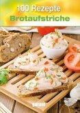 100 Rezepte - Brotaufstriche