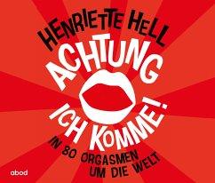 Achtung, ich komme!, Audio-CDs - Hell, Henriette