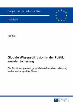 Globale Wissensdiffusion in der Politik sozialer Sicherung - Liu, Tao