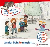 An der Schule mag ich ... / Lesestart mit Eberhart - Lesestufe 3 8