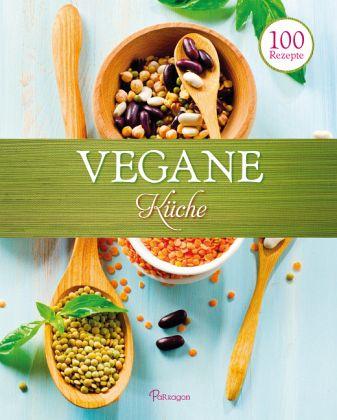 100 Rezepte - Vegane Küche - Buch - bücher.de