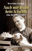 Nach mir kräht kein Schwein - Eine Bäuerin erzählt (eBook, ePUB)