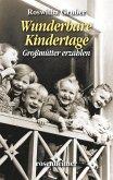 Wunderbare Kindertage - Großmütter erzählen (eBook, ePUB)