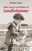 Meine besten Geschichten als Landhebamme (eBook, ePUB)