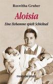Aloisia - Eine Hebamme spielt Schicksal (eBook, ePUB)