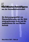 Die Betreuungsqualität von Pharma-Referenten aus der Sicht niedergelassener Ärzte und die Implikationen für den Pharma-Vertrieb (eBook, ePUB)