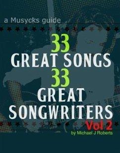 33 Great Songs 33 Great Songwriters Vol 2 (eBook, ePUB) - Roberts, Michael J