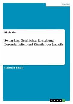 Swing Jazz. Geschichte, Entstehung, Besonderheiten und Künstler des Jazzstils