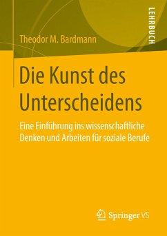 Die Kunst des Unterscheidens - Bardmann, Theodor M.