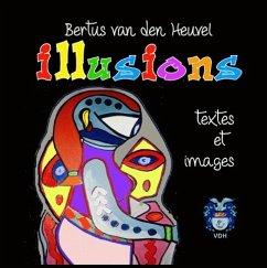 Illusions - Heuvel, Bertus van den
