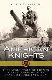 American Knights: The Untold Story of the Men of the Legendary 601st Tank Destroyer Battalion