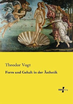 Form und Gehalt in der Ästhetik - Vogt, Theodor