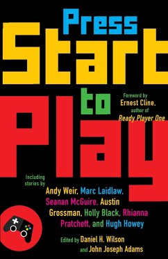 Press Start to Play - Wilson, Daniel H.; Adams, John Joseph