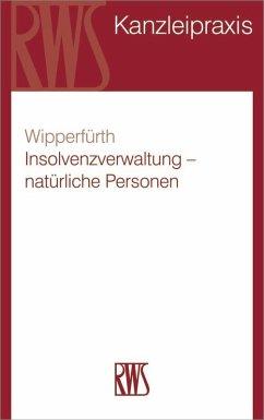 Insolvenzverwaltung - natürliche Personen (eBook, ePUB) - Wipperfürth, Sylvia