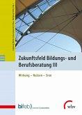Zukunftsfeld Bildungs- und Berufsberatung III (eBook, PDF)