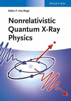 Nonrelativistic Quantum X-Ray Physics (eBook, PDF) - Hau-Riege, Stefan P.