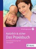Natürlich & sicher - Das Praxisbuch (eBook, ePUB)
