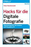 Hacks für die Digitale Fotografie (eBook, ePUB)