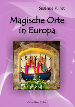 Magische Orte in Europa (eBook, ePUB) - Klimt, Susanne