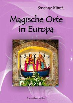 Magische Orte in Europa (eBook, PDF) - Klimt, Susanne