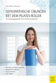 Osteopathische Übungen mit dem Pilates-Roller (eBook, ePUB)