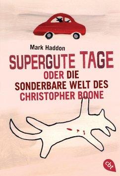 Supergute Tage oder Die sonderbare Welt des Christopher Boone - Haddon, Mark