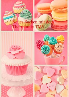 Neues Backen mit dem Thermomix TM5