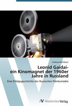 Leonid Gaidai- ein Kinomagnet der 1960er Jahre in Russland