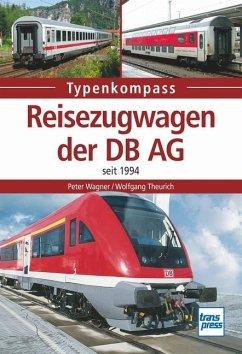 Reisezugwagen der DB AG seit 1994 - Wagner, Peter;Theurich, Wolfgang