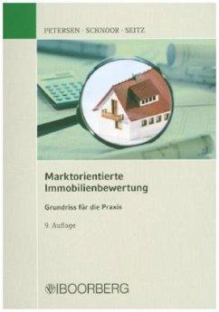 Marktorientierte Immobilienbewertung - Petersen, Hauke; Schnoor, Jürgen; Seitz, Wolfgang