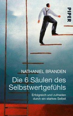 Die 6 Säulen des Selbstwertgefühls (eBook, ePUB) - Branden, Nathaniel