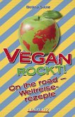 Vegan Rockt! On the Road - Weltreiserezepte