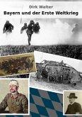 Bayern und der Erste Weltkrieg (eBook, ePUB)