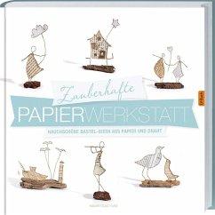 Zauberhafte Papier-Werkstatt - Guiot-Hullot, Isabelle